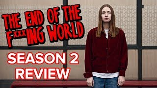 The End Of The F***ing World Season 2 Review