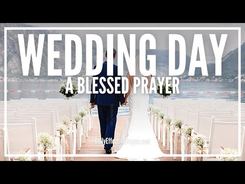 Prayer For Wedding - Wedding Day Prayer