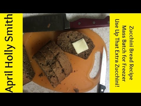 Making Big Batch Freezer Zucchini Bread|How to Use Up Extra Zucchini | April Holly Smith