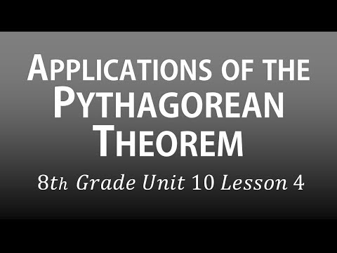 Applications of the Pythagorean Theorem: 8th Grade Unit 10 Lesson 4