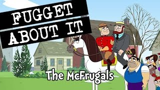 Fugget About It 201 - The McFrugals (Full Episode)