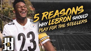 JuJu Gives 5 Reasons LeBron Should Play for the Steelers