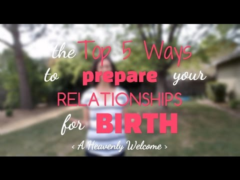 Top 5 ways to prepare your RELATIONSHIPS for birth