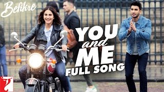 You and Me - Full Song | Befikre | Ranveer Singh | Vaani Kapoor | Nikhil D