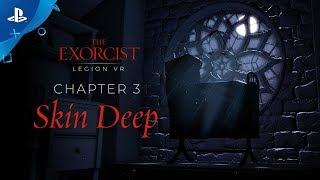 "The Exorcist: Legion VR - Chapter 3 ""Skin Deep"" Gameplay Trailer | PS VR"