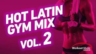 Workout Music Source // Hot Latin Gym Mix 2 // 32 Count (140-151 BPM)