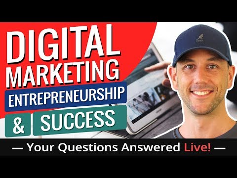 Digital Marketing, Entrepreneurship & Success - Your Questions Answered Live!