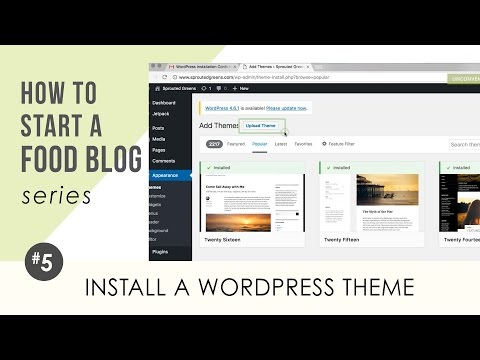 How to Start a Food Blog Series - 5 Install a Wordpress Theme