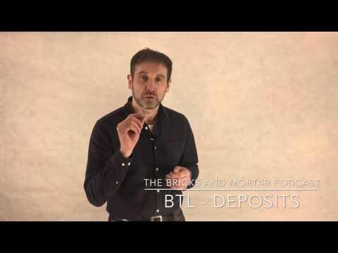 BTL - Deposits
