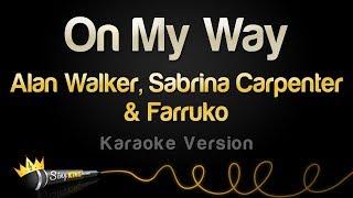 Alan Walker, Sabrina Carpenter & Farruko - On My Way (Karaoke Version)
