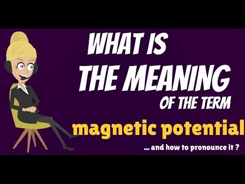 What is MAGNETIC POTENTIAL? What does MAGNETIC POTENTIAL mean? MAGNETIC POTENTIAL explanation
