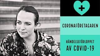 Coronaföretagaren - Händelseförloppet för COVID-19 för vår del