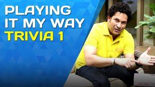 Playing It My Way   Trivia 1   Sachin Tendulkar