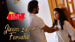 Jisam Farosh | Full Pashto Film | Latest Short Film | Pashto Dubbed |