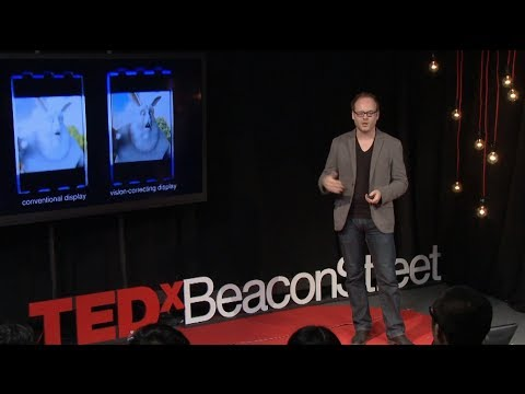 Screens that correct your vision, glasses not required: Gordon Wetzstein at TEDxBeaconStreet
