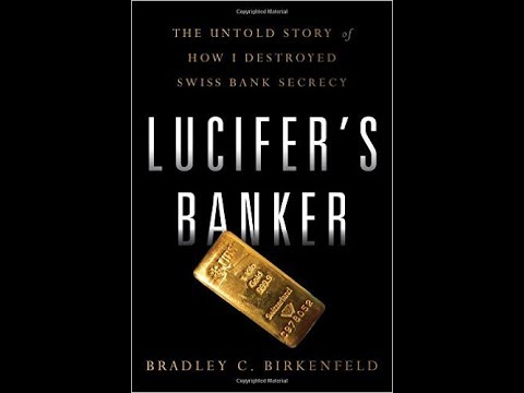 Lucifer's Banker - Brad Birkenfeld: This is how I destroyed Swiss Bank Secrecy
