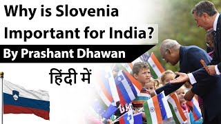 Why is Slovenia Important for India? Current Affairs 2019