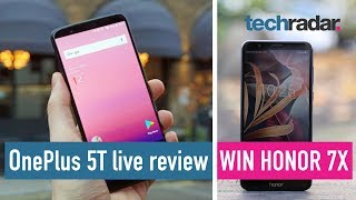 OnePlus 5T Live Review + win an Honor 7X with Honor!