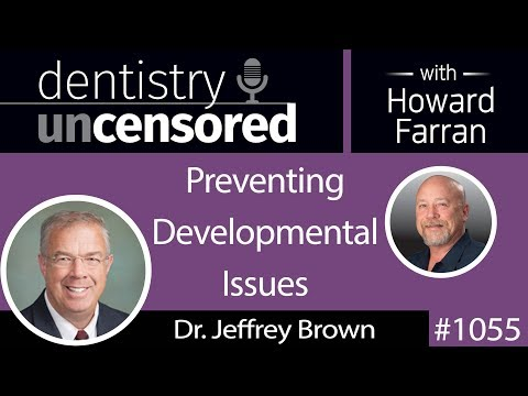 1055 Preventing Developmental Issues with Dr. Jeffrey Brown
