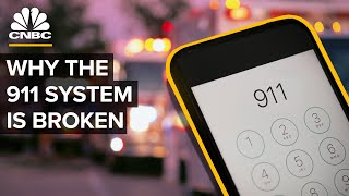 Why The 911 System Is Broken
