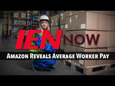IEN NOW: Amazon Reveals Average Worker Pay