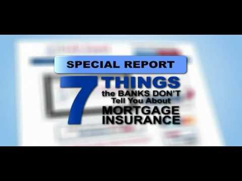7 Things the Banks Don't Tell You about Mortgage Insurance