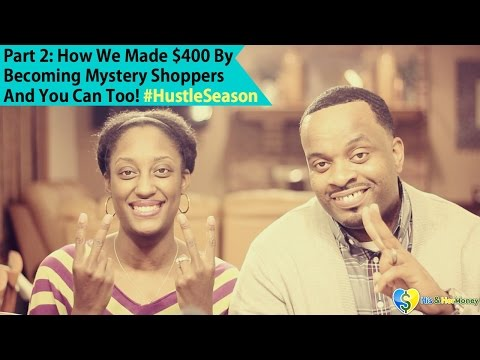 Part 2: How We Made $400 By Becoming Mystery Shoppers And YOU CAN TOO! (#HustleSeason)