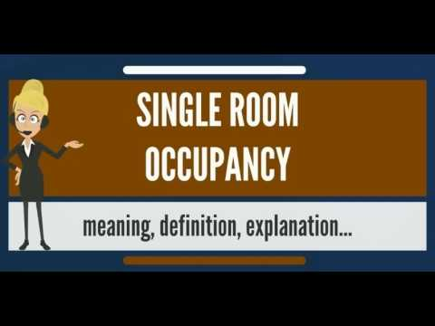 What is SINGLE ROOM OCCUPANCY? What does SINGLE ROOM OCCUPANCY mean?