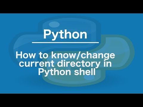 How to know/change current directory in Python shell