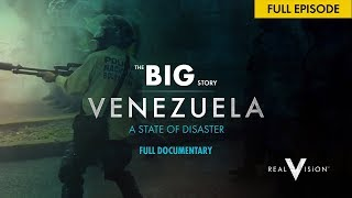 🔴 The Venezuela Crisis: State Of Disaster | Full Documentary