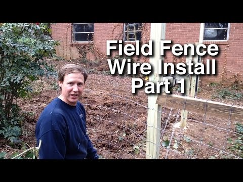 How To Install Field Fence Part 1