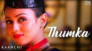 Thumka Song Video - Kaanchi   Rishi Kapoor, Mishti   Sonu Nigam & Suzanne D'mello   Bollywood Songs