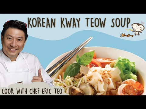 Korean Kway Teow Soup - Cook with Chef Eric Teo and Kang Kang Noodles!