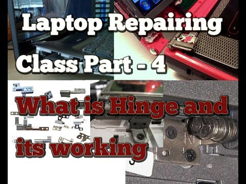 Laptop Repairing Class Part   4 What is Hinge and its working