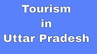 10 best places to visit in uttar pradesh | Tourism in Uttar Pradesh