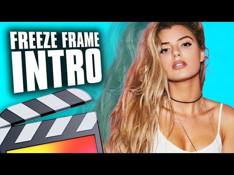 How To Make A Freeze Frame Intro - Final Cut Pro X Tutorial