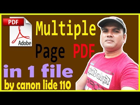 How to multiple page Scan with PDF ? by Canon lide 110 scanner
