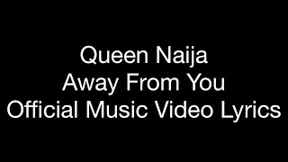 Queen Naija - Away From You (Official Music Video Lyrics)