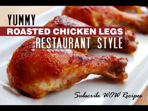 How to Cook Roasted Chicken Legs | Juicy Yummy Fried Chicken Recipes
