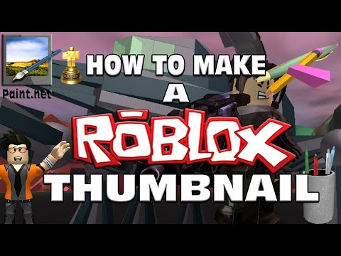 How To Make A Roblox Thumbnail In Paint.Net! - Roblox Video Tutorials