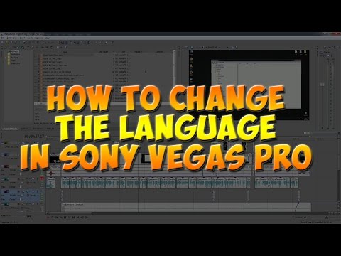 How to change language in Sony Vegas Pro