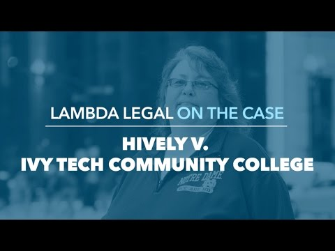 Lambda Legal on the Case: Hively v. Ivy Tech Community College
