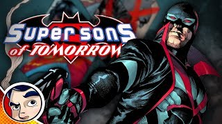 "Super Sons of Tomorrow ""Evil Batman To Kill Superboy"" - Rebirth Complete Story"
