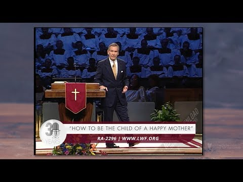 Adrian Rogers: How to be the Child of a Happy Mother #2296