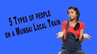 5 Types Of People You Meet On Local Trains | MostlySane