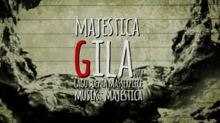 Majestica - Gila  (Official Lyric Video)