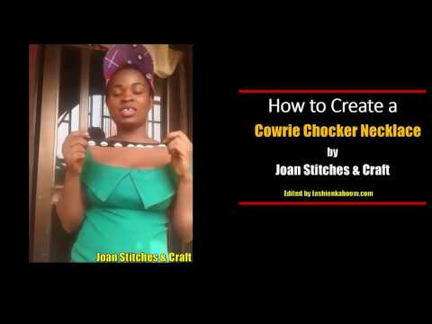 How To Create a Cowrie Necklace Chocker