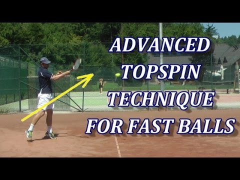 Advanced Topspin Technique For Fast Tennis Shots