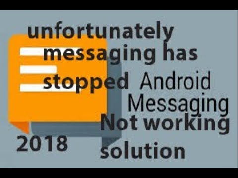 android messaging app not working solution 2018   unfortunately messaging has stopped 2018