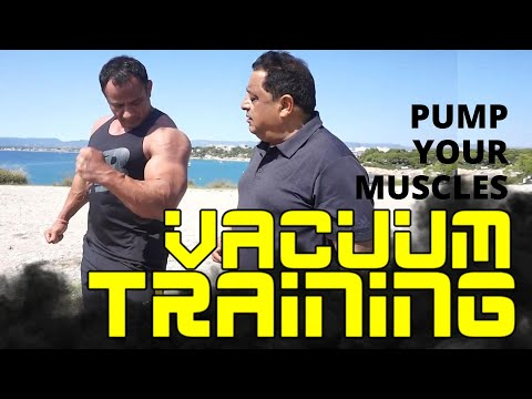 VACUUM Training to PUMP muscles without weights.